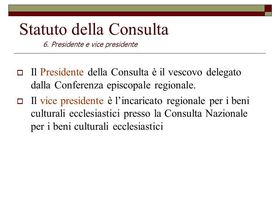  Il Presidente della Consulta è il vescovo delegato dalla Conferenza episcopale regionale.