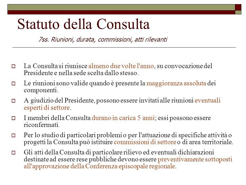  La Consulta si riunisce almeno due volte l anno, su convocazione del Presidente e nella sede scelta dallo stesso.