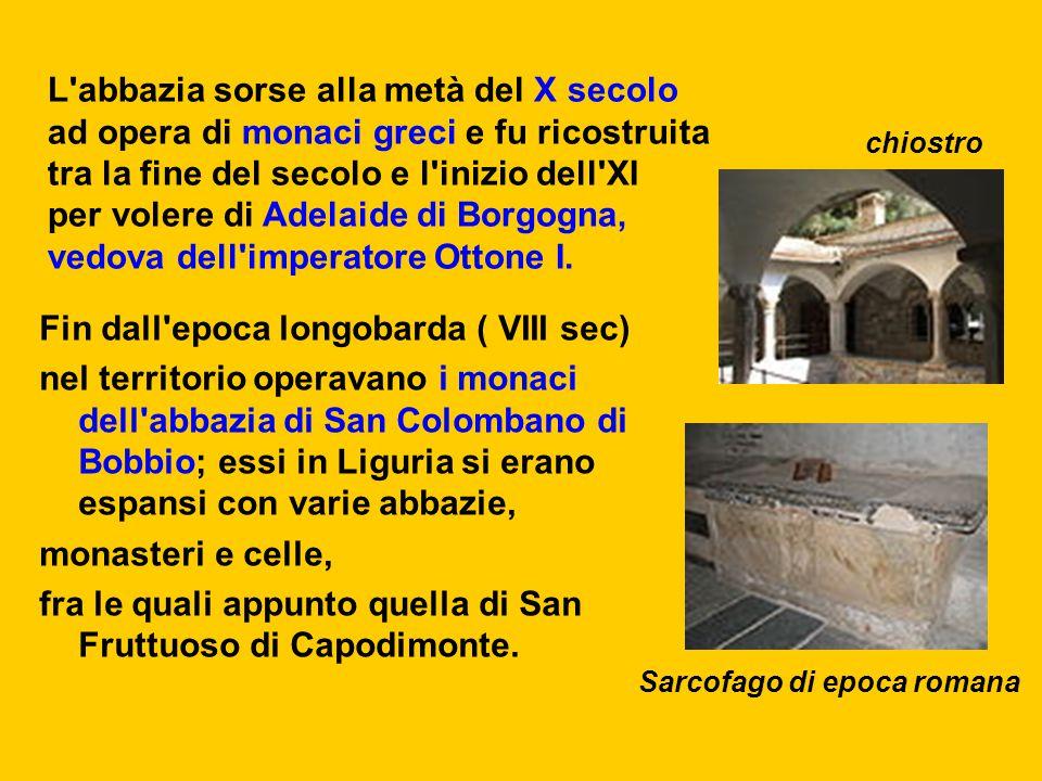 Fin dall'epoca longobarda ( VIII sec) nel territorio operavano i monaci dell'abbazia di San Colombano di Bobbio; essi in Liguria si erano espansi con