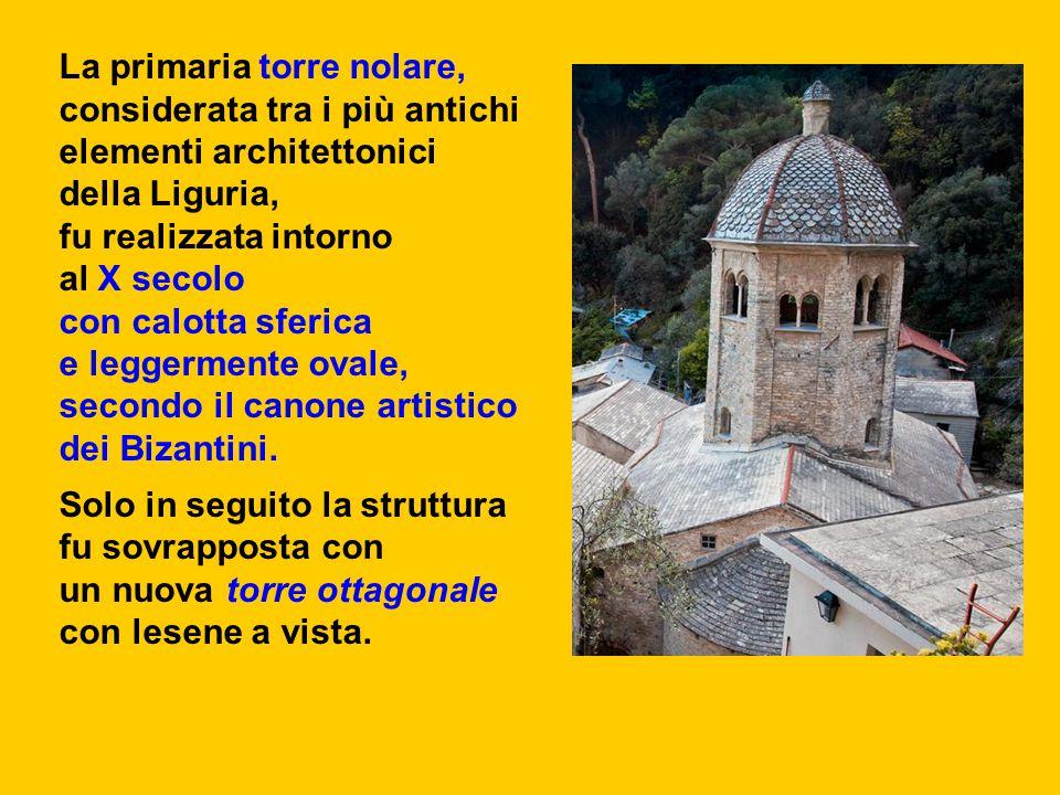 La primaria torre nolare, considerata tra i più antichi elementi architettonici della Liguria, fu realizzata intorno al X secolo con calotta sferica e