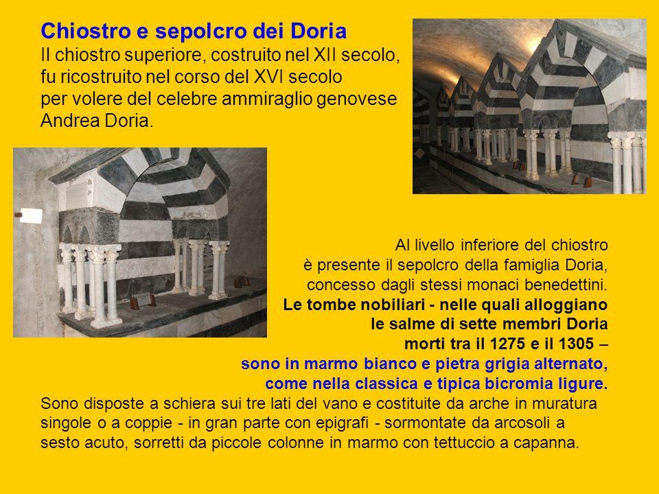 Chiostro e sepolcro dei Doria Il chiostro superiore, costruito nel XII secolo, fu ricostruito nel corso del XVI secolo per volere del celebre ammiragl