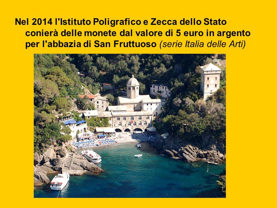 Nel 2014 l'Istituto Poligrafico e Zecca dello Stato conierà delle monete dal valore di 5 euro in argento per l'abbazia di San Fruttuoso (serie Italia