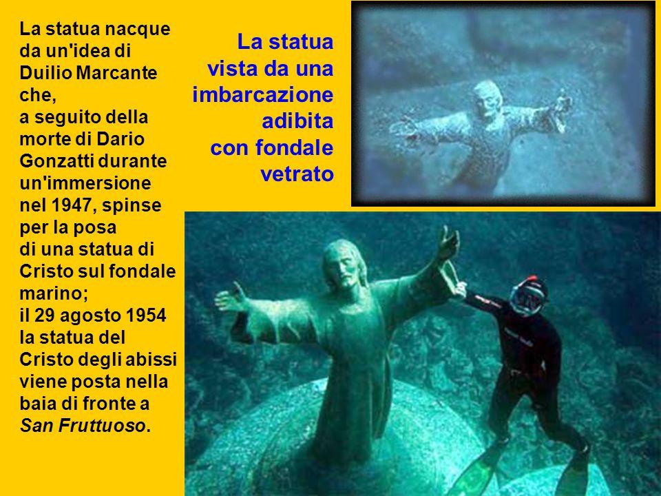 La statua nacque da un'idea di Duilio Marcante che, a seguito della morte di Dario Gonzatti durante un'immersione nel 1947, spinse per la posa di una