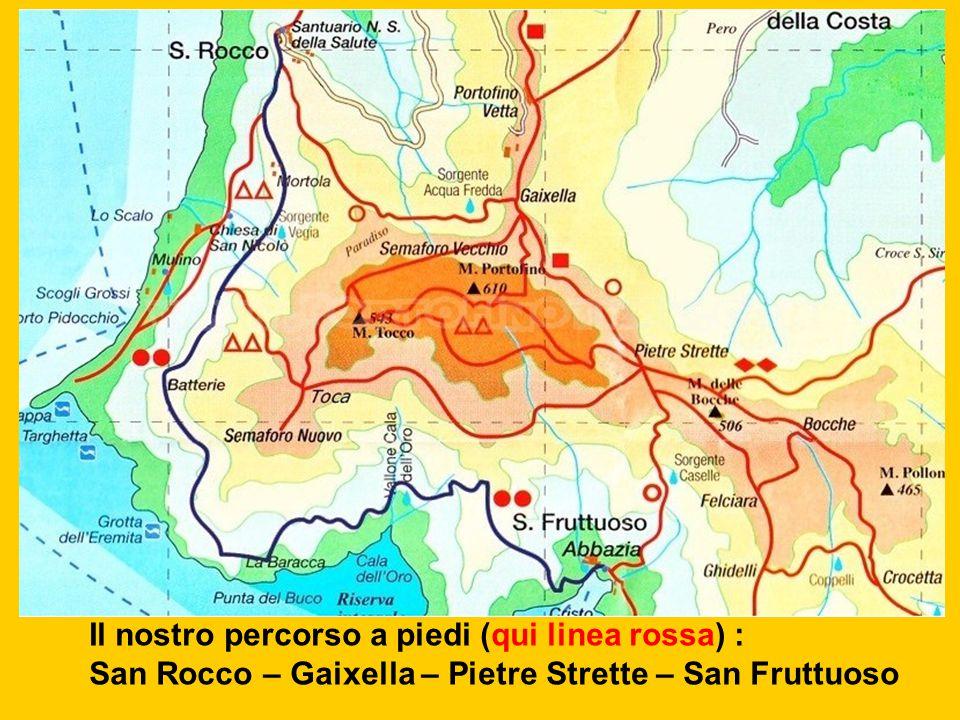 Il nostro percorso a piedi (qui linea rossa) : San Rocco – Gaixella – Pietre Strette – San Fruttuoso