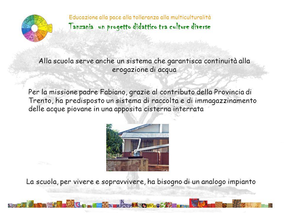 Educazione alla pace alla tolleranza alla multiculturalità Tanzania un progetto didattico tra culture diverse Alla scuola serve anche un sistema che g