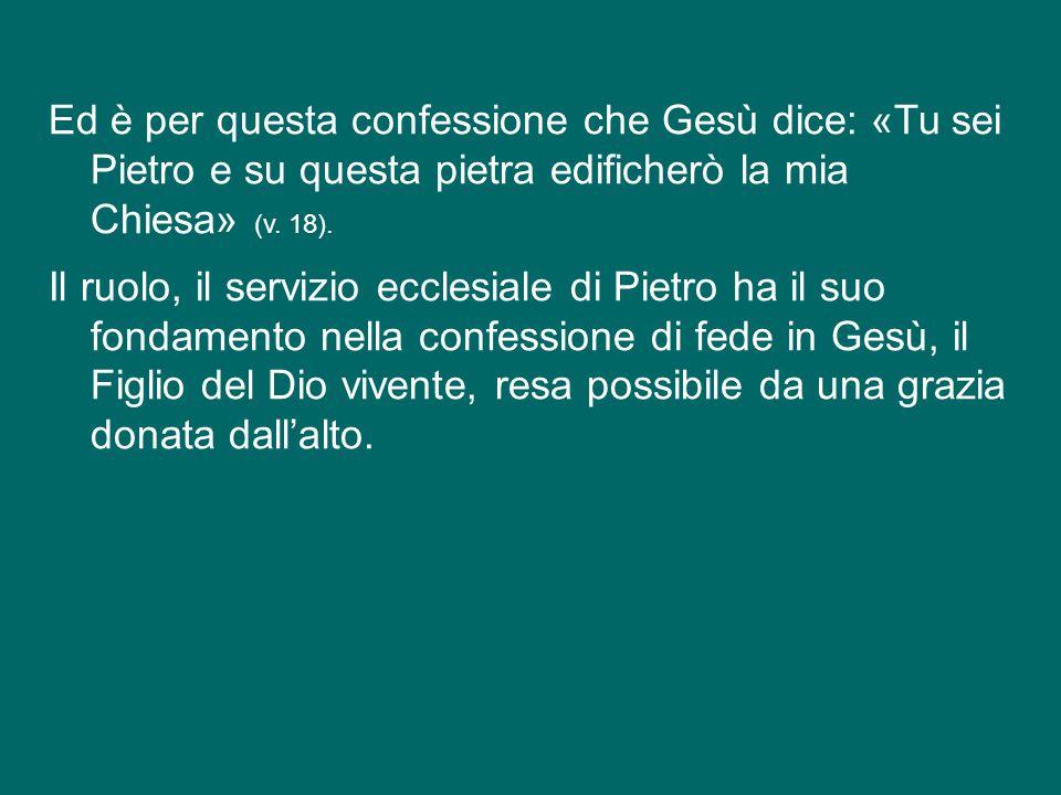 Anzitutto, confermare nella fede. Il Vangelo parla della confessione di Pietro: «Tu sei il Cristo, il Figlio del Dio vivente» (Mt 16,16), una confessi