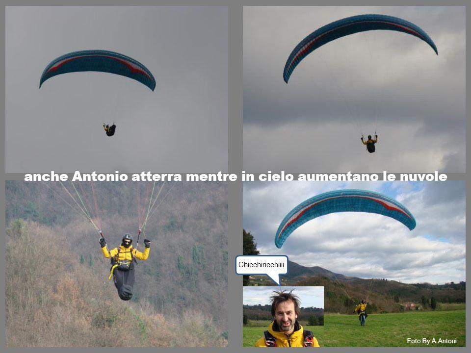 anche Antonio atterra mentre in cielo aumentano le nuvole Chicchiricchiiii Foto By A.Antoni