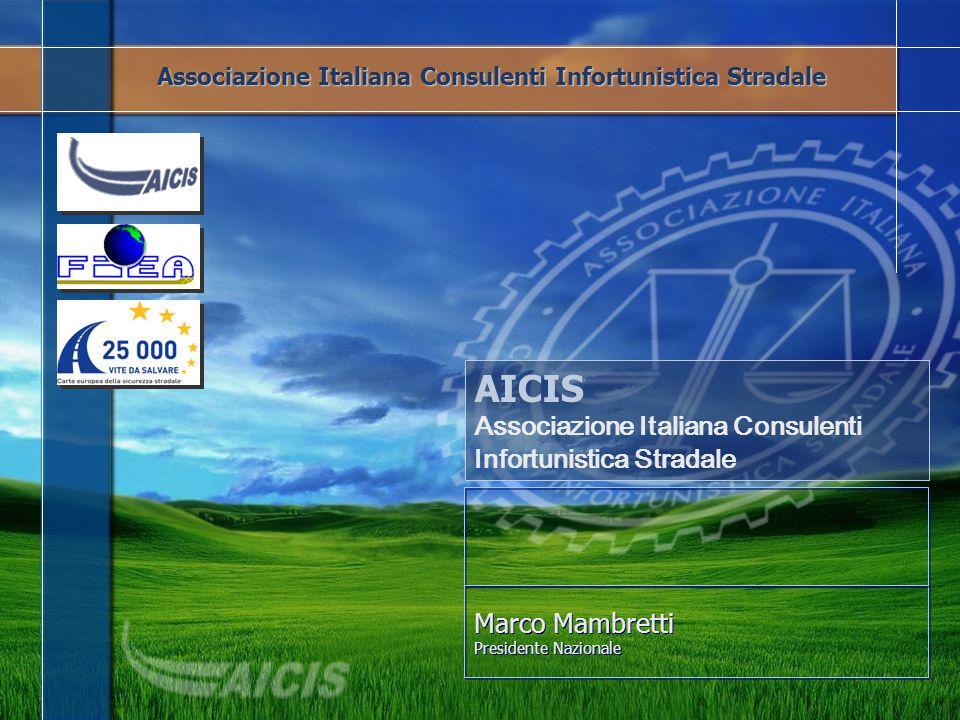 Marco Mambretti Presidente Nazionale Marco Mambretti Presidente Nazionale AICIS Associazione Italiana Consulenti Infortunistica Stradale