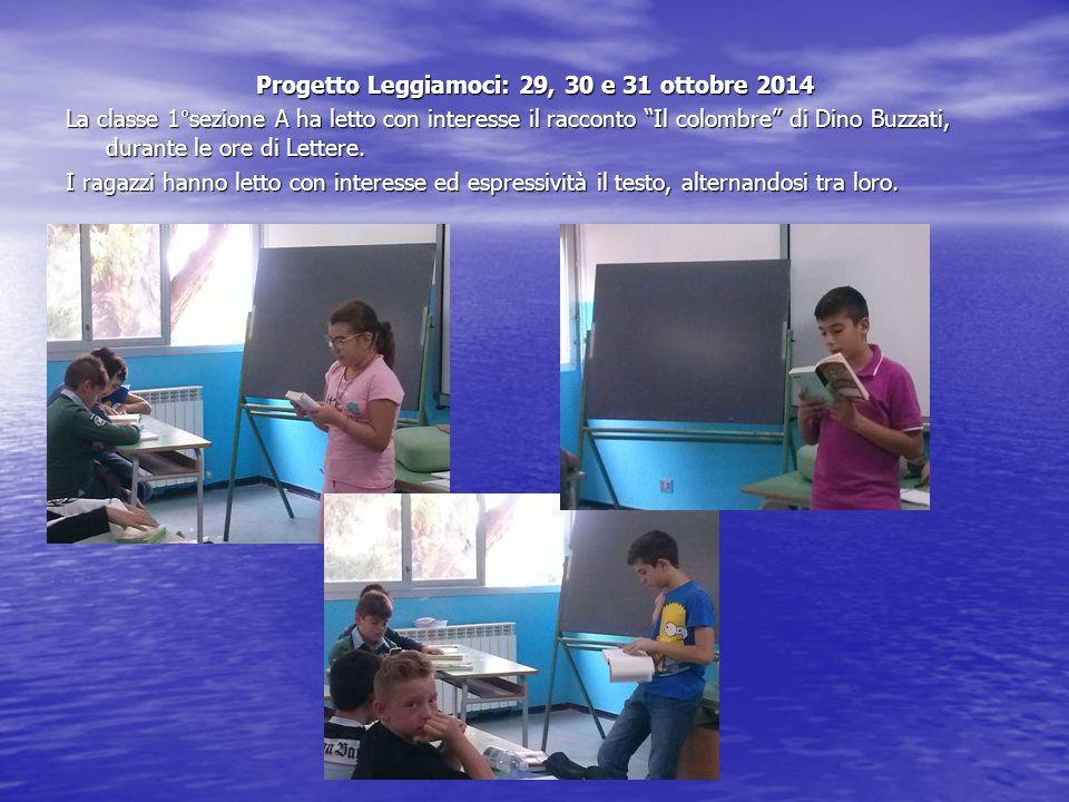 Progetto Leggiamoci: 29, 30 e 31 ottobre 2014 La classe 1°sezione A ha letto con interesse il racconto Il colombre di Dino Buzzati, durante le ore di Lettere.