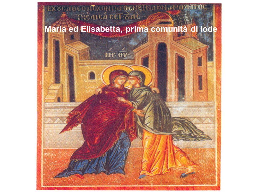 Maria ed Elisabetta, prima comunità di lode