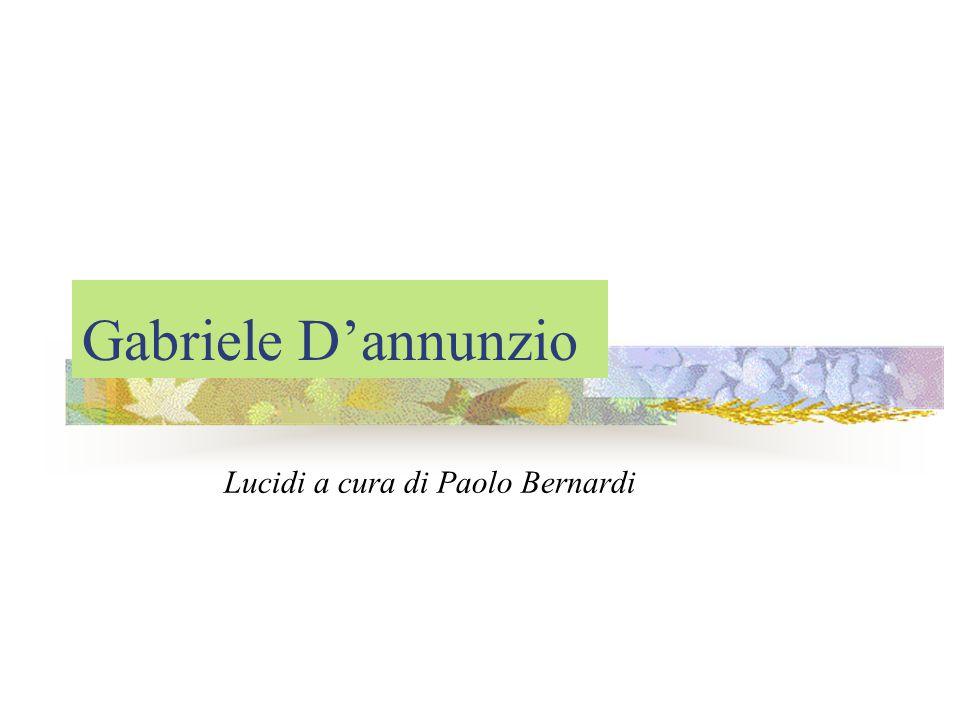 Gabriele D'annunzio Lucidi a cura di Paolo Bernardi