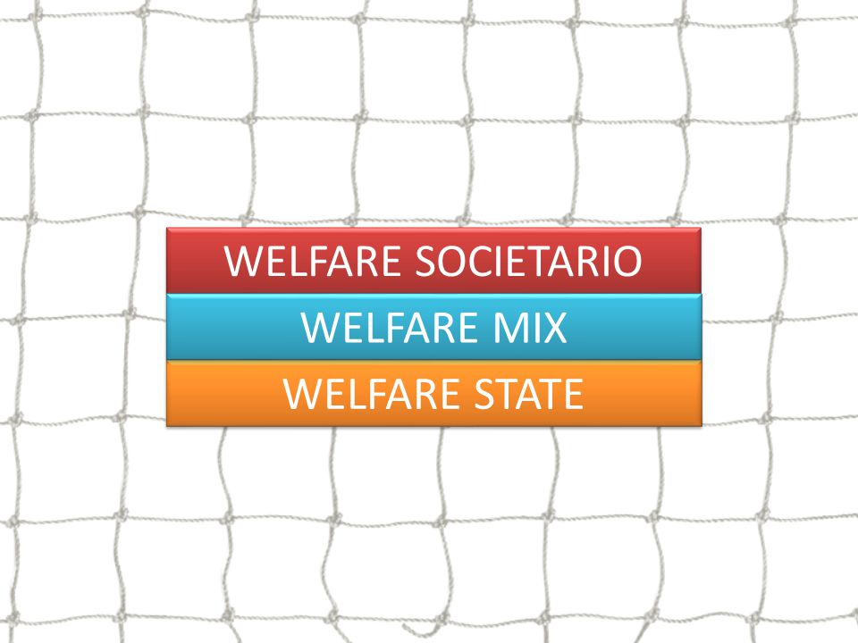 WELFARE STATE WELFARE SOCIETARIO WELFARE MIX