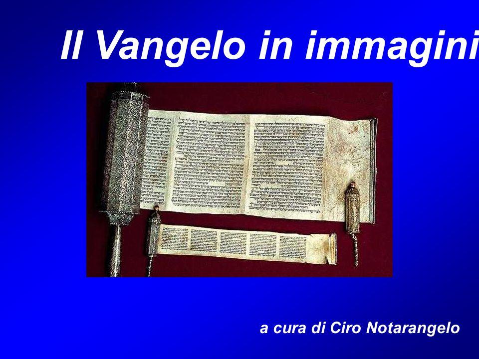 Il Vangelo in immagini a cura di Ciro Notarangelo