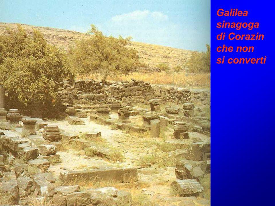 Galilea sinagoga di Corazin che non si convertì