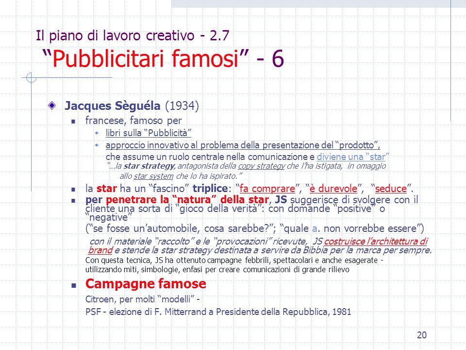 """20 Il piano di lavoro creativo - 2.7 """"Pubblicitari famosi"""" - 6 Jacques Sèguéla (1934) francese, famoso per  libri sulla """"Pubblicità""""  approccio inno"""