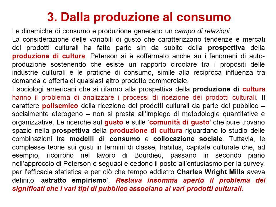 3. Prospettiva della produzione di cultura e nascita della sociologia della cultura La prospettiva sociologica della produzione di cultura (POC) con l
