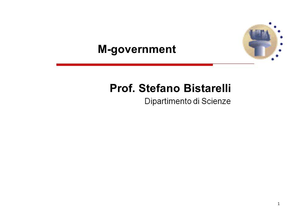 1 Prof. Stefano Bistarelli Dipartimento di Scienze M-government