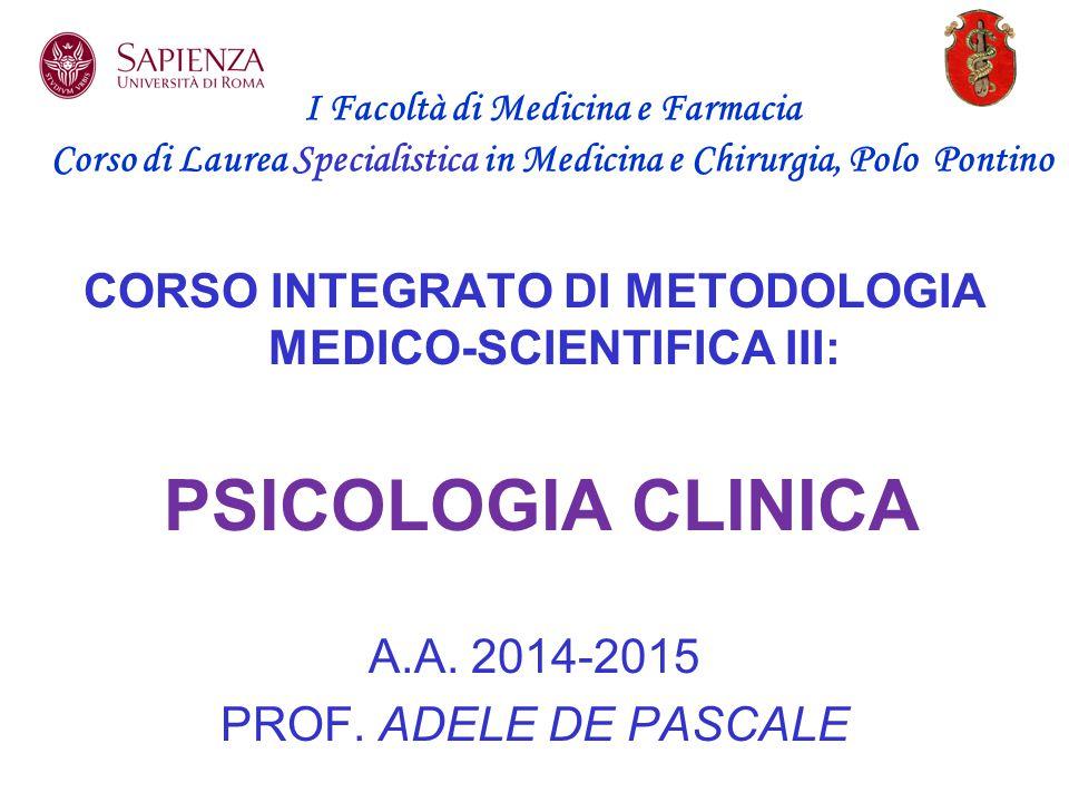CORSO INTEGRATO DI METODOLOGIA MEDICO-SCIENTIFICA III: PSICOLOGIA CLINICA A.A.