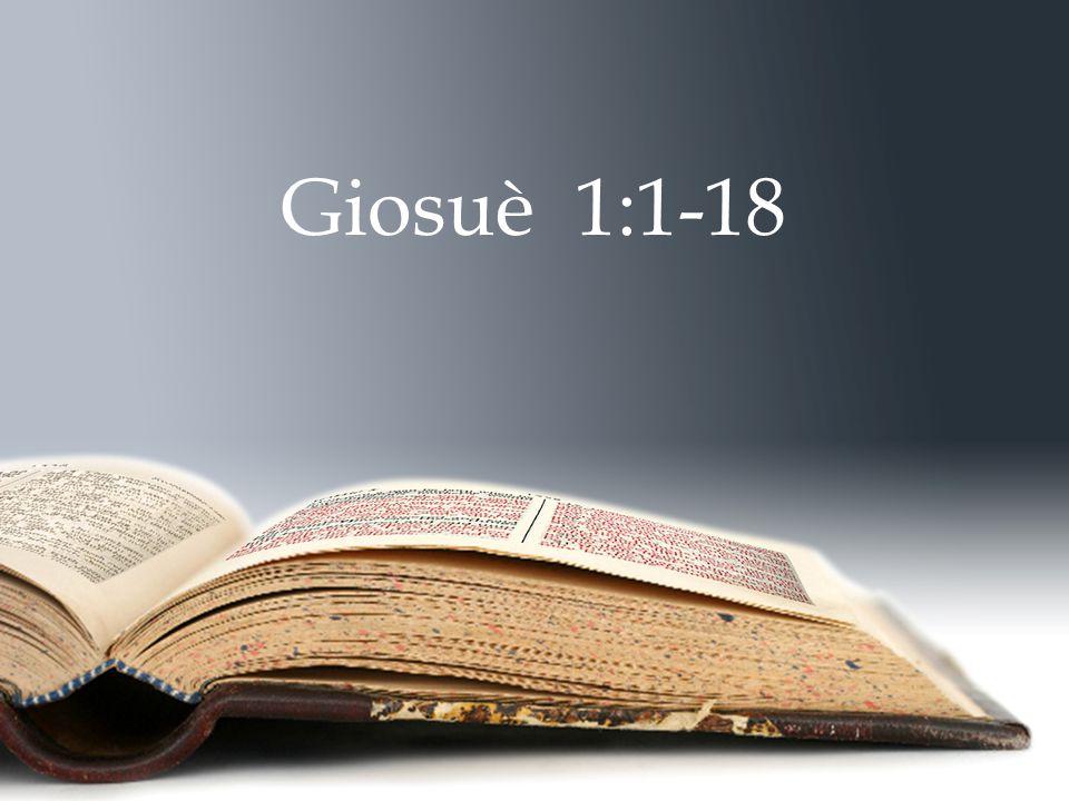 Dio disse a Giosuè di essere forte e coraggioso!