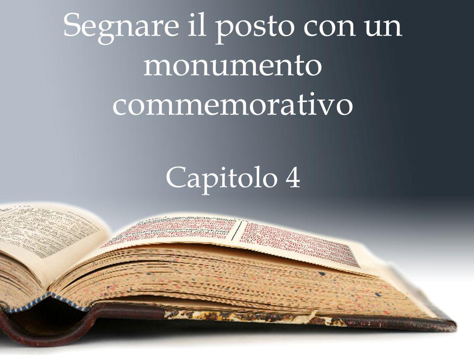 Segnare il posto con un monumento commemorativo Capitolo 4
