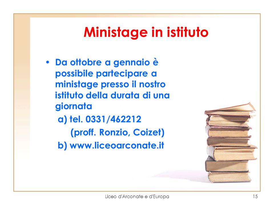 Ministage in istituto Da ottobre a gennaio è possibile partecipare a ministage presso il nostro istituto della durata di una giornata a) tel. 0331/462