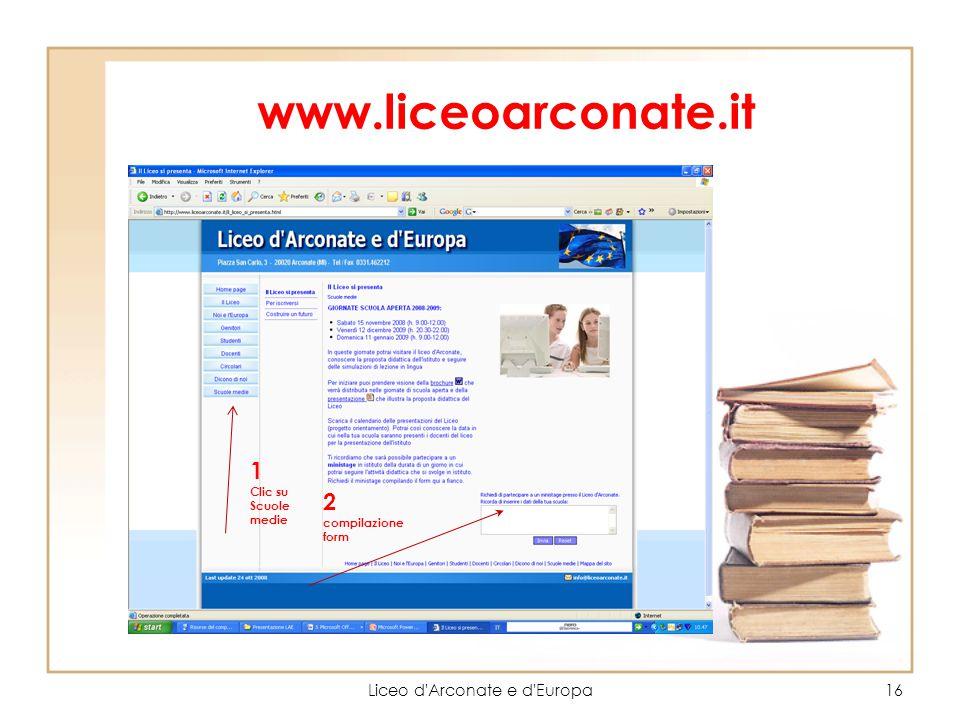 www.liceoarconate.it Liceo d'Arconate e d'Europa16 1 Clic su Scuole medie 2 compilazione form
