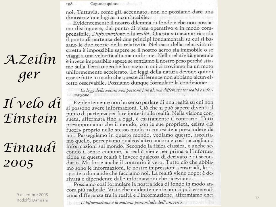 9 dicembre 2008 Rodolfo Damiani 13 A.Zeilin ger Il velo di Einstein Einaudi 2005