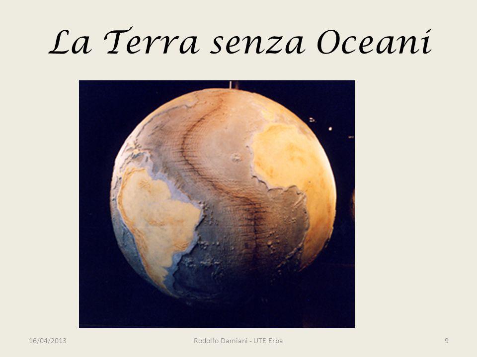 La Terra senza Oceani 16/04/2013Rodolfo Damiani - UTE Erba9