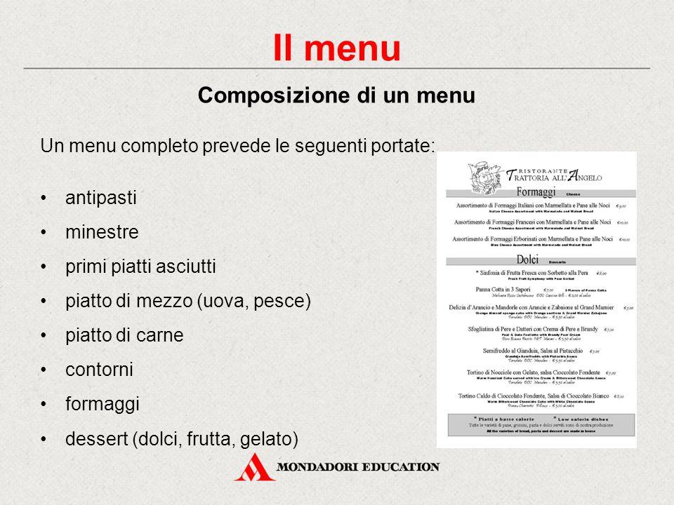 Il menu è la lista delle vivande offerte dall'azienda. Si distinguono: - menu a prezzo vario o alla carta - menu a prezzo fisso (degustazione, a tema,
