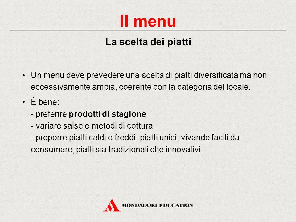 Un menu completo prevede le seguenti portate: antipasti minestre primi piatti asciutti piatto di mezzo (uova, pesce) piatto di carne contorni formaggi