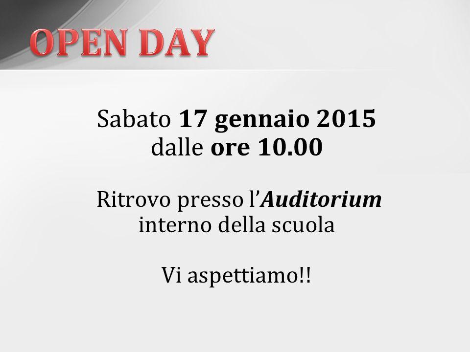 Sabato 17 gennaio 2015 dalle ore 10.00 Ritrovo presso l'Auditorium interno della scuola Vi aspettiamo!!