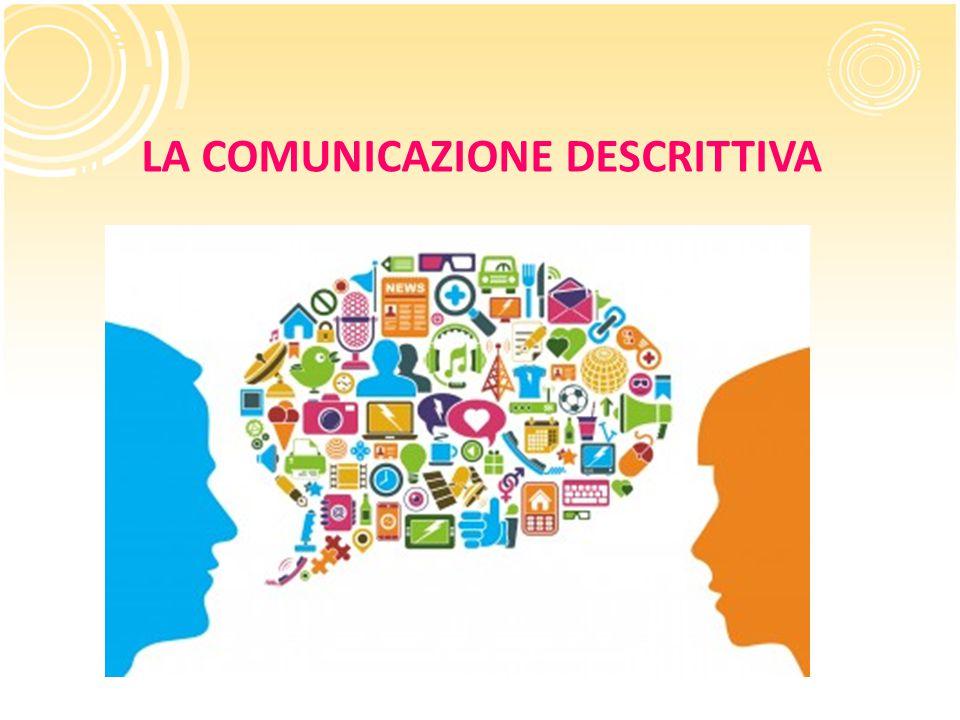 LA COMUNICAZIONE DESCRITTIVA