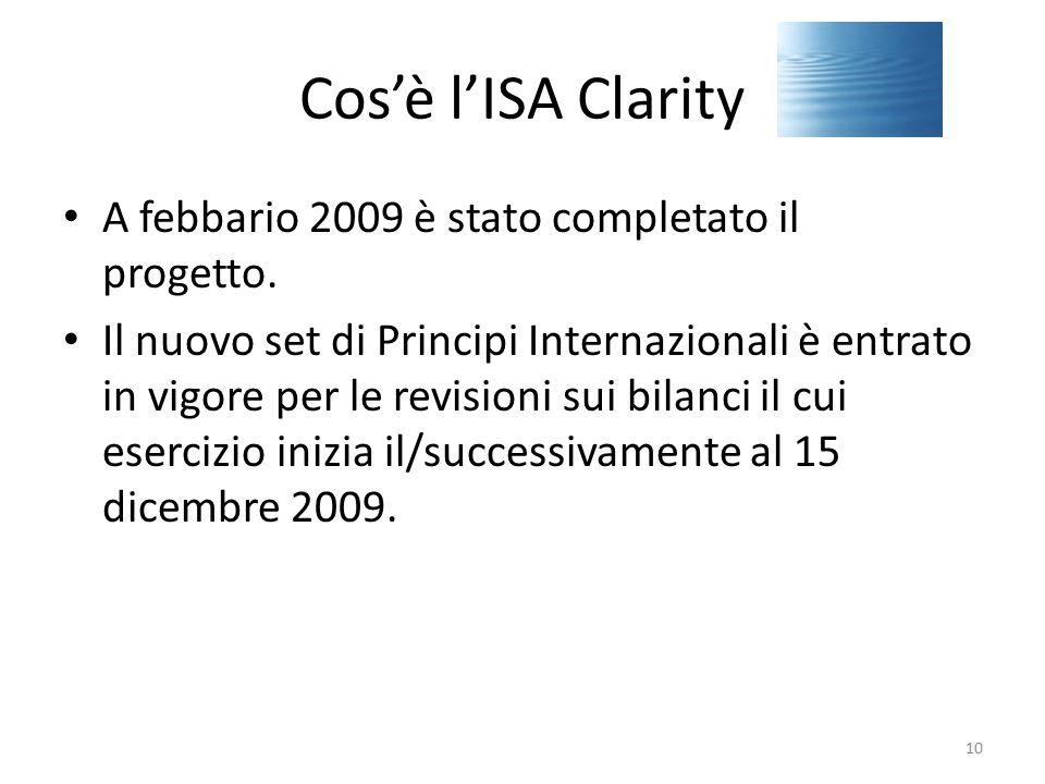 Cos'è l'ISA Clarity A febbario 2009 è stato completato il progetto. Il nuovo set di Principi Internazionali è entrato in vigore per le revisioni sui b