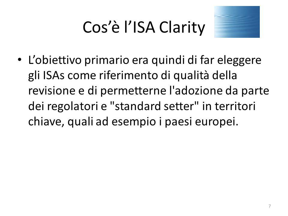 Cos'è l'ISA Clarity L'obiettivo primario era quindi di far eleggere gli ISAs come riferimento di qualità della revisione e di permetterne l'adozione d