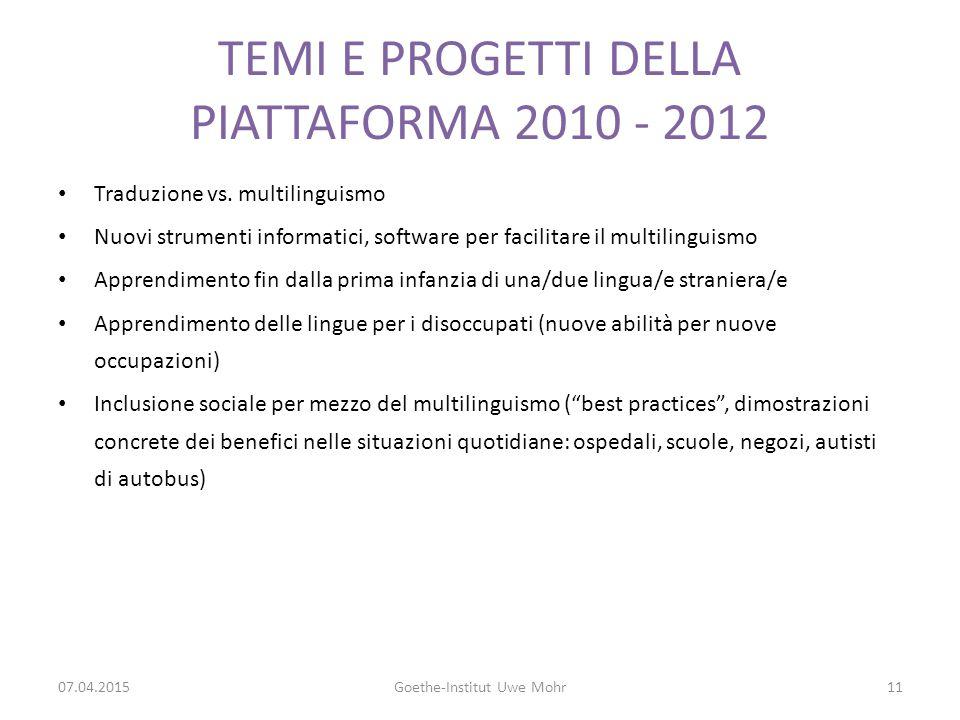 TEMI E PROGETTI DELLA PIATTAFORMA 2010 - 2012 Traduzione vs.