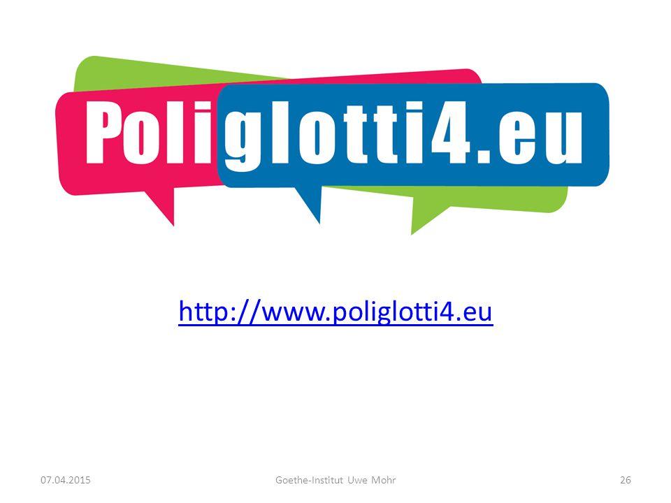 http://www.poliglotti4.eu 07.04.2015Goethe-Institut Uwe Mohr26