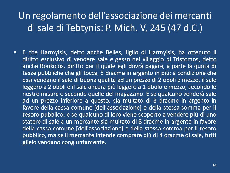 14 Un regolamento dell'associazione dei mercanti di sale di Tebtynis: P.