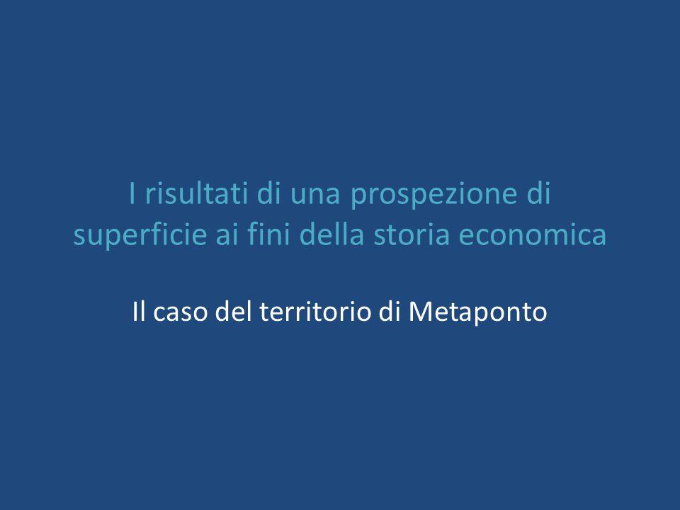 I risultati di una prospezione di superficie ai fini della storia economica Il caso del territorio di Metaponto