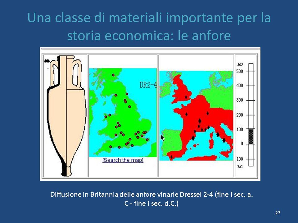 27 Una classe di materiali importante per la storia economica: le anfore Diffusione in Britannia delle anfore vinarie Dressel 2-4 (fine I sec.