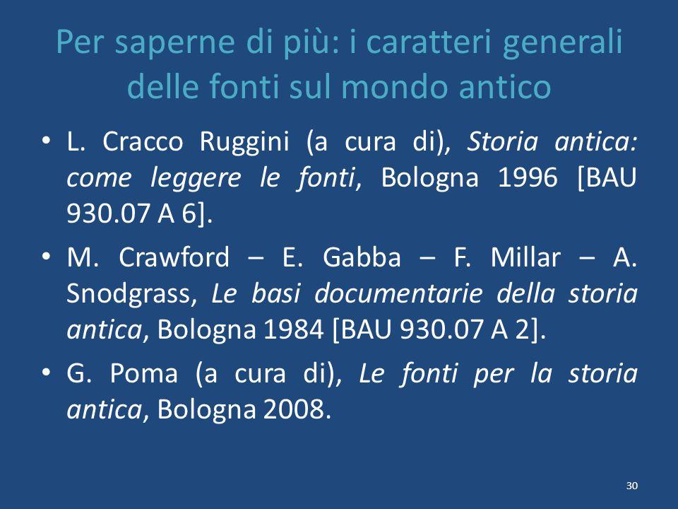 Per saperne di più: i caratteri generali delle fonti sul mondo antico L.