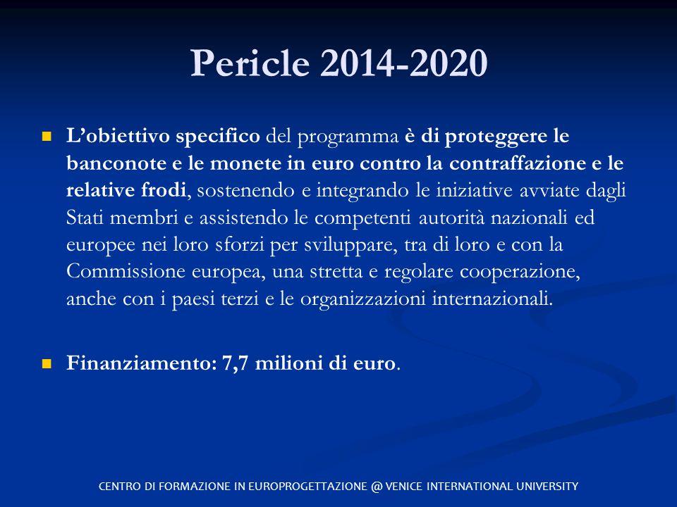 Pericle 2014-2020 L'obiettivo specifico del programma è di proteggere le banconote e le monete in euro contro la contraffazione e le relative frodi, s