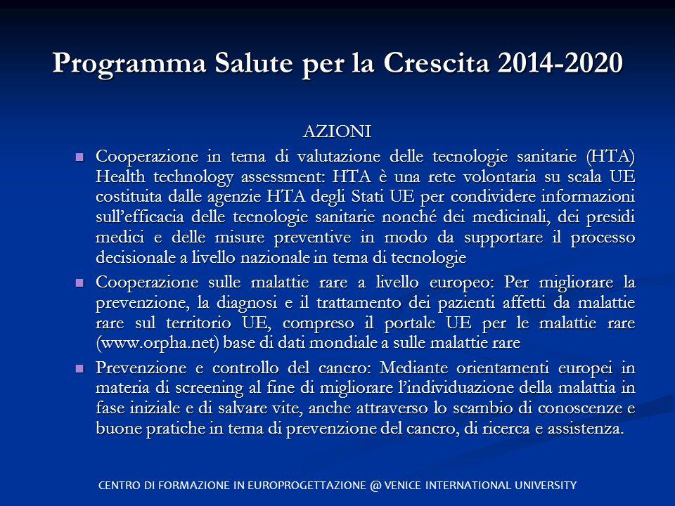 Programma Salute per la Crescita 2014-2020 AZIONI Cooperazione in tema di valutazione delle tecnologie sanitarie (HTA) Health technology assessment: H
