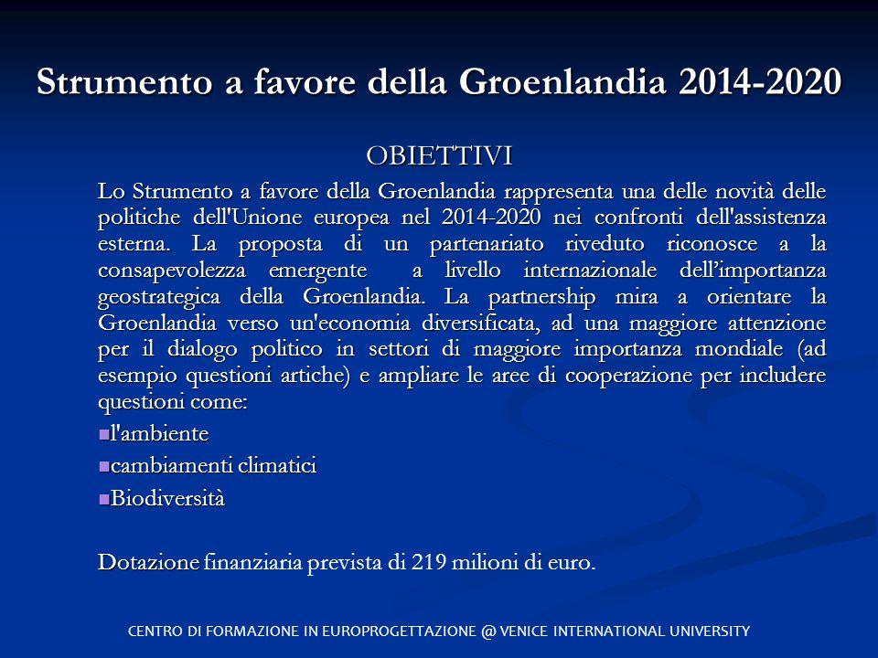 Strumento a favore della Groenlandia 2014-2020 OBIETTIVI Lo Strumento a favore della Groenlandia rappresenta una delle novità delle politiche dell'Uni