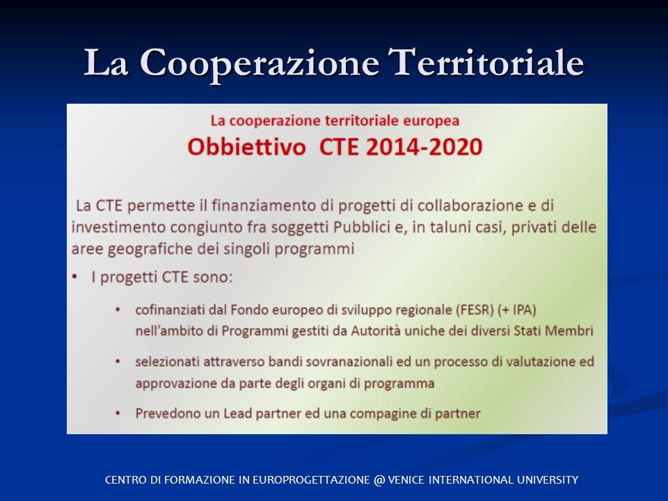 La Cooperazione Territoriale CENTRO DI FORMAZIONE IN EUROPROGETTAZIONE @ VENICE INTERNATIONAL UNIVERSITY