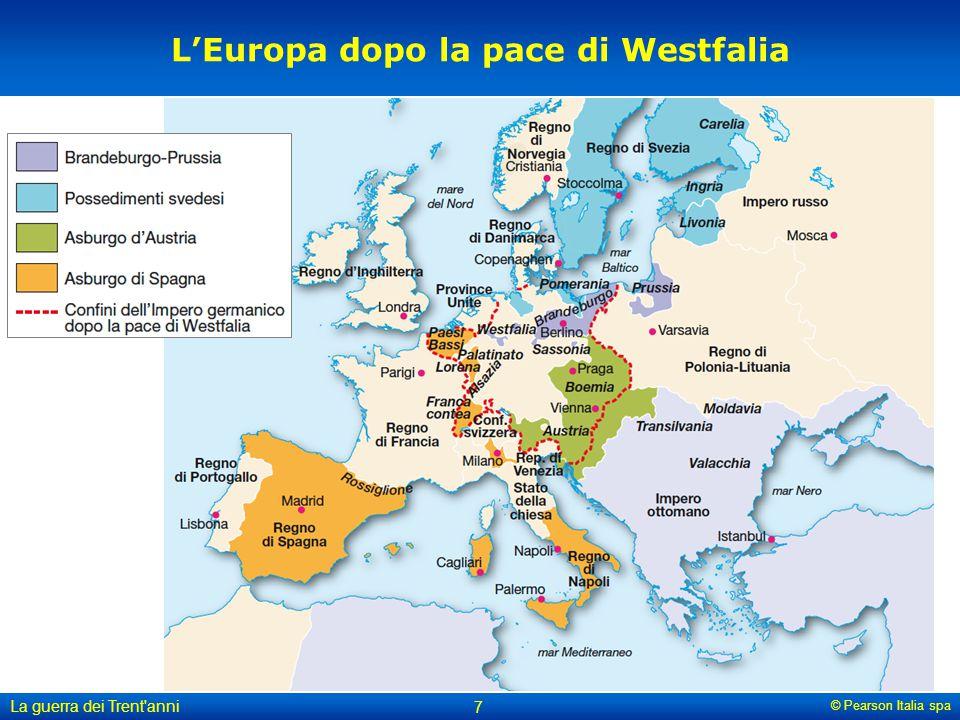 © Pearson Italia spa La guerra dei Trent'anni 7 L'Europa dopo la pace di Westfalia