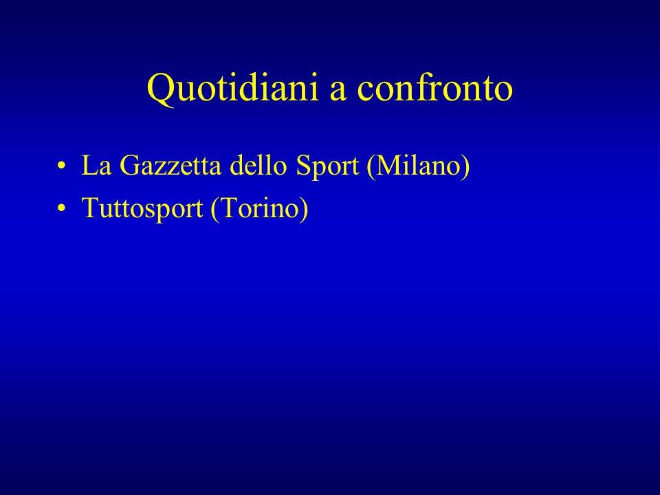 Quotidiani a confronto La Gazzetta dello Sport (Milano) Tuttosport (Torino)