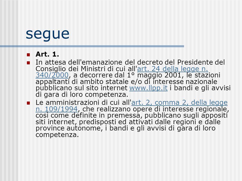 segue Art. 1. In attesa dell'emanazione del decreto del Presidente del Consiglio dei Ministri di cui all'art. 24 della legge n. 340/2000, a decorrere