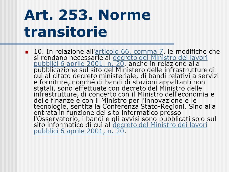 Art.7 Codice Osservatorio dei contratti pubblici relativi a lavori, servizi e forniture 1.