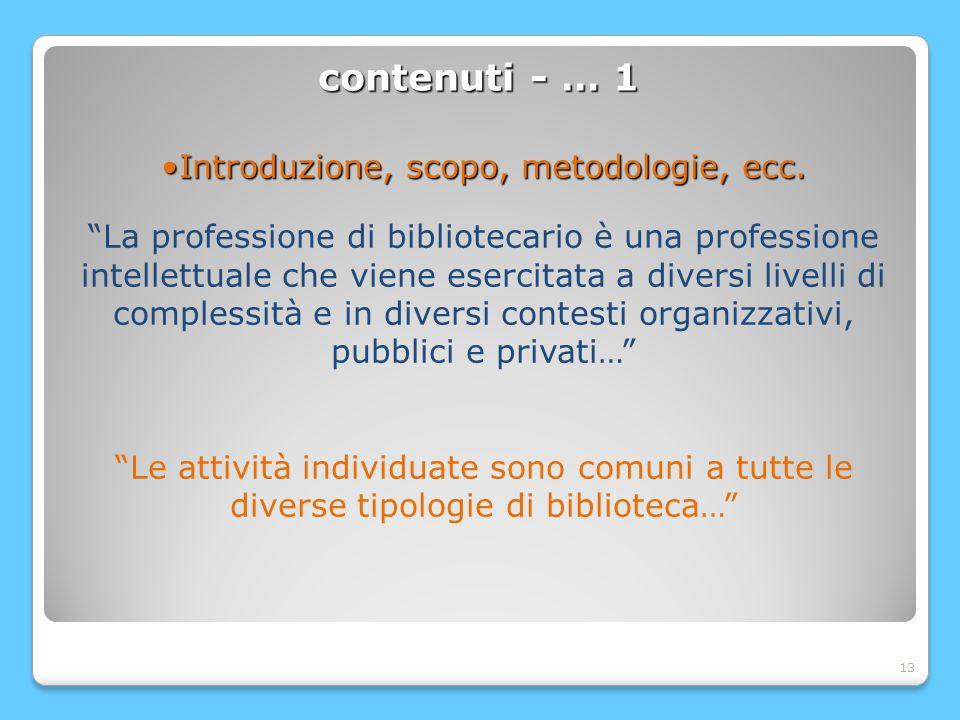 13 contenuti - … 1 Introduzione, scopo, metodologie, ecc.Introduzione, scopo, metodologie, ecc.