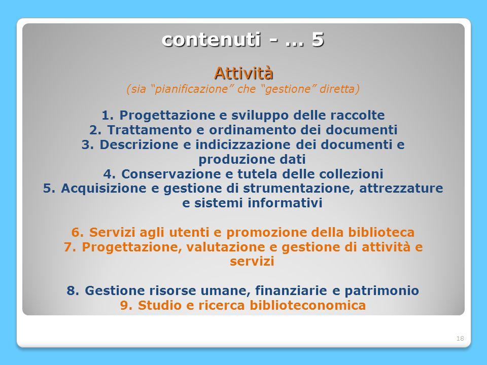 18 contenuti - … 5 Attività (sia pianificazione che gestione diretta) 1.